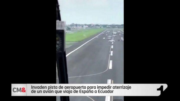 Invaden pista de aeropuerto para impedir aterrizaje de un avión que viaja de España a Ecuador