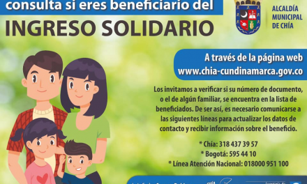 Chía refuerza la labor para que los beneficiados que aún no han cobrado su 'Ingreso Solidario', se comuniquen